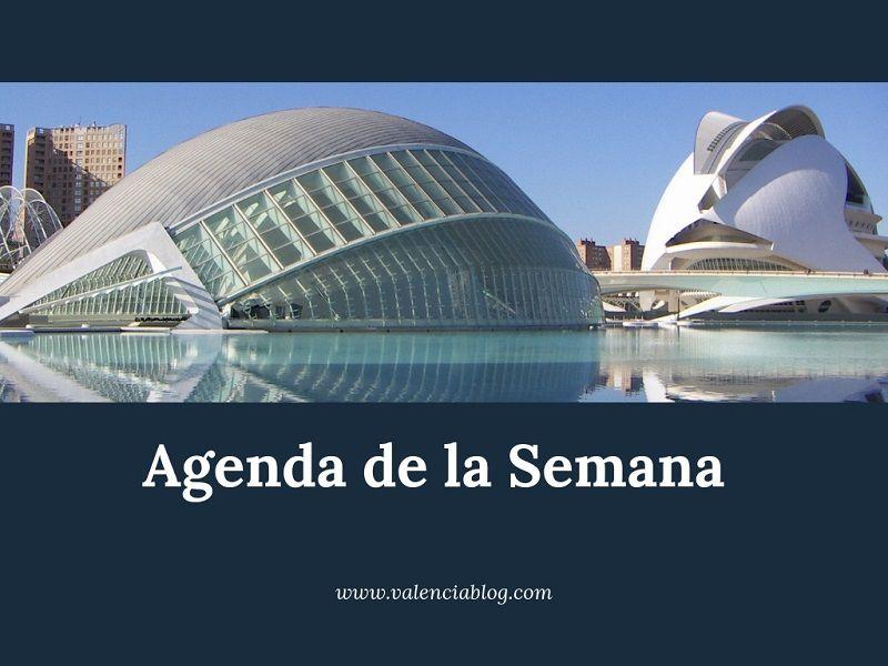 Qué Hacer En Valencia Hoy Eventos Hoy Y Resto De La Semana