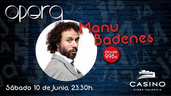 Manu Badenes regresa a Casino Cirsa Valencia con temas de actualidad valencia
