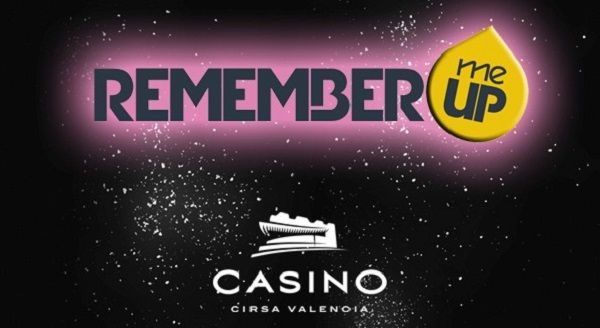 Remember Me UP Casino Cirsa Valencia