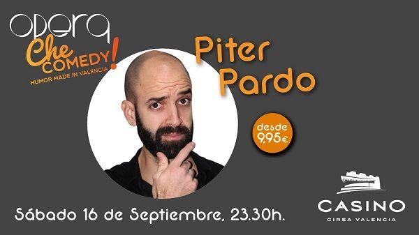 El valenciano Piter Pardo en el ciclo 'Ché comedy' de Ópera y Casino Cirsa Valencia valencia