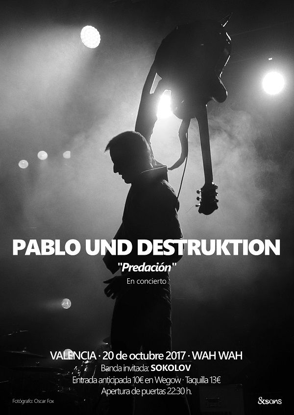 Pablo Und Destruktion en Valencia + Sokolov valencia